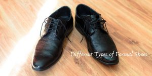 Types of Formal Shoes
