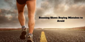 Common Mistakes Buying Running Shoes